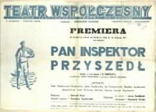 [Afisz] Pan inspektor przyszedł : sztuka w 3-ch aktach J.B. Priestley'a w tłumaczeniu Józefa Brodzkiego, z eplogiem Romana Bratnego