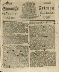 Königlich privilegirte Stettinische Zeitung. 1788 No. 101