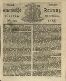 Königlich privilegirte Stettinische Zeitung. 1788 No. 103 + Beylage