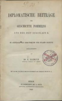 Diplomatische Beiträge zur Geschichte Pommerns : aus der Zeit Bogislafs X. : im Auftrage des Directoriums der Staats-Archive