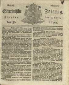 Königlich privilegirte Stettinische Zeitung. 1792 No. 30