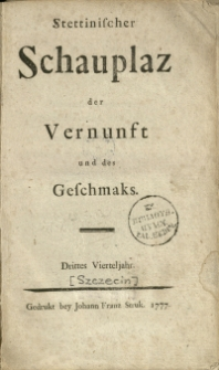 Stettinischer Schauplatz der Vernunft und des Geschmaks