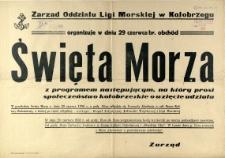 [Afisz. Inc.:] Zarząd Oddziału Ligi Morskiej w Kołobrzegu...