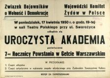 [Afisz] Uroczysta Akademia poświęcona 7-mej Rocznicy Powstania w Getcie Warszawskim