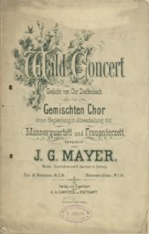 Wald-Concert : Gedicht von Chr. Dieffenbach : für gemischten Chor ohne Begleitung in Abwechslung mit Männerquartett und Frauenterzett