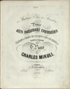 Douze airs nationaux roumains : (ballades, chants des bergers, airs de danse etc.) : recueillis et transcrits pour la piano [4]
