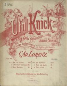Ut'n Knick : sechs plattdeutsche Lieder von Julius Stinde : für eine mittlere Stimme mit Begleitung des Pianoforte : Op. 48