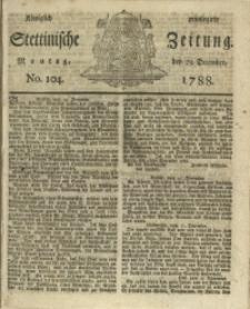 Königlich privilegirte Stettinische Zeitung. 1788 No. 104