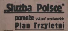 """[Afisz] """"Służba Polsce"""" pomoże wykonać przedwcześnie Plan Trzyletni"""