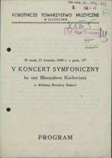 [Inc.:] Program : V Koncert Symfoniczny