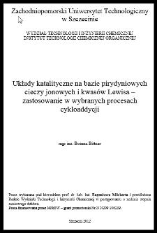 Układy katalityczne na bazie pirydyniowych cieczy jonowych i kwasów Lewisa - zastosowanie w wybranych procesach cykloaddycji