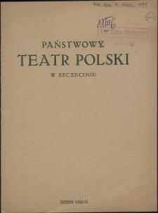 Państwowy Teatr Polski w Szczecinie : [program]