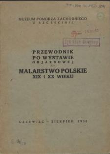 Przewodnik po wystawie objazdowej p.t. Malarstwo polskie XIX i XX wieku