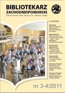 Bibliotekarz Zachodnio-Pomorski : biuletyn poświęcony sprawom bibliotek i czytelnictwa Pomorza Zachodniego. R.52, 2011 nr 3-4 (139)