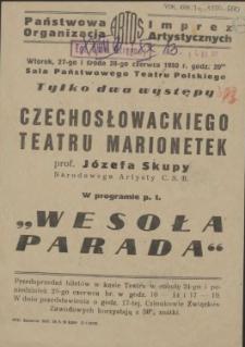 [Afisz. Inc.:] [...] występy Czechosłowackiego Teatru Marionetek [...]