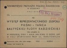 [Inc.:] Towarzystwo Przyjaźni Polsko-Radzieckiej w Szczecinie zaprasza [...] na występ Reprezentacyjnego Zespołu Pieśni i Tańca Bałtyckiej Floty Radzieckiej [...]