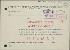[Inc.:] Dyrekcja Państwowego Teatru Polskiego w Szczecinie ma zaszczyt zaprosić [...] na otwarcie Teatru Współczesnego [...]