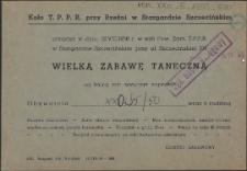 [Inc.:] Koło T.P.P.R. przy Rzeźni w Stargardzie Szczecińskim urządza w dniu 12.VIII.1950 r. [...] Wielką Zabawę Taneczną [...]