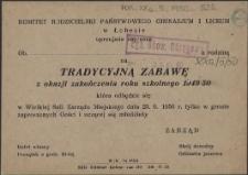 [Inc.:] Komitet Rodzicielski Państwowego Gimnazjum i Liceum w Łobezie uprzejmie zaprasza [...] na tradycyjną zabawę z okazji zakończenia roku szkolnego 1949/50 [...]