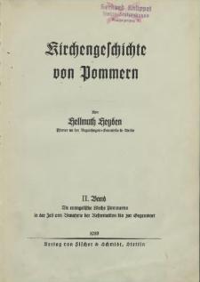 Kirchengeschichte von Pommern. Bd. 2, Die evangelische Kirche Pommerns in der Zeit von Annahme der Reformation bis zur Gegenwart