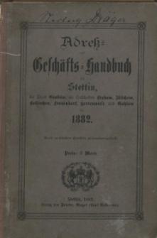 Adress- und Geschäfts-Handbuch für Stettin : nach amtlichen Quellen zusammengestellt. 1882