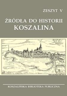 Źródła do historii Koszalina. Z. 5