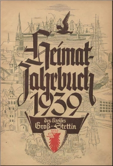 Heimat- Jahrbuch 1939 des Kreises Gross-Stettin