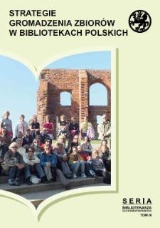 Strategie gromadzenia zbiorów w bibliotekach polskich :materiały z IV Ogólnopolskiej Konferencji Naukowej Pobierowo, 15-17 września 2011