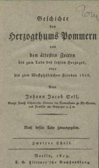 Geschichte des Herzogthums Pommern : von den ältesten Zeiten bis zum Tode des letzten Herzoges, oder bis zum Westphälischen Frieden 1648. Tl. 2