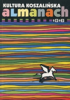 Kultura koszalińska : almanach 2005