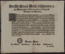 Von Ihr. Königl. Maytt. zu Schweden, [et]c. zum Pommerschen Estat verordnete General-Statthalter und Regierung : Als die zu Anclam jüngsthin anwesende Deputirte von denen Königl. Pommerschen Land-Ständen, gebührend zu vernehmen gegeben, was massen der Land-Kasten angezeiget [...] : [Dat] Signatum Stettin, den 28. Junii, Anno 1695