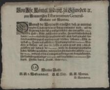Von Ihr. Königl. Maytt. zu Schweden, [et]c. zum Pommerschen Estat verordnete General-Stathalter und Regierung : Demnach die Noth durfft erheischet, dass zu unterhaltung des Estats mit fernerer Anlage continuiret werde, und die Regierung daher sich gemüssiget befindet, aber eins auff die reducirte Hufe I. Rthlr. auszschreiben zu lassen [...] : [Dat.] Stettin, dem 18. Octobr. Anno 1690