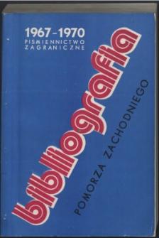 Bibliografia Pomorza Zachodniego. Piśmiennictwo Zagraniczne.T.4, 1967-1970