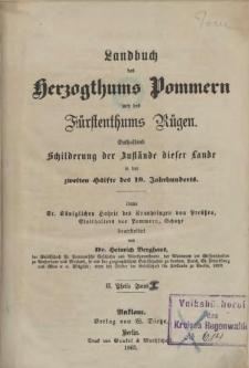 Landbuch des Herzogthums Pommern und des Fürstenthums Rügen : Enthaltend Schilderung der Zustände dieser Lande in der 2. Hälfte des 19. Jahrhunderts. Th. 2, Bd. 1
