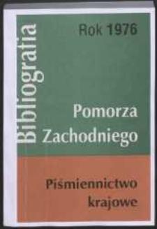 Bibliografia Pomorza Zachodniego. Piśmiennictwo Krajowe za Rok... 1976