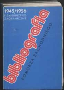 Bibliografia Pomorza Zachodniego. Piśmiennictwo Zagraniczne. T.1, 1945-1970