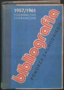 Bibliografia Pomorza Zachodniego. Piśmiennictwo Zagraniczne. T.2, 1957-1961