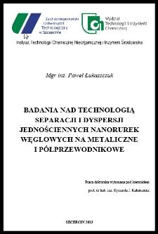 Badania nad technologią separacji i dyspersji jednościennych nanorurek węglowych na metaliczne i półprzewodnikowe.