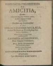 Disputatio Philosophica : De Amicitia [...]