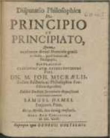 Disputatio Philosophica : De Principio Et Principatio