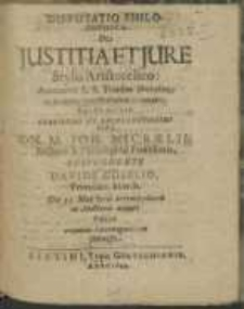 Disputatio Philosophica : De Justitia Et Jure Stylo Aristotelico [...]