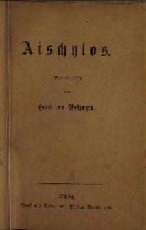 Aischylos. Berbeutscht von Hans von Wolzogen