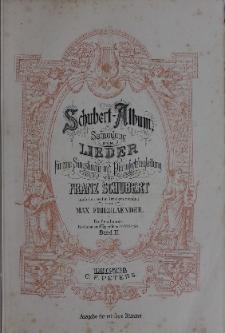 Schubert-Album. Sammlung der Lieder fur eine Singstimme mit Pianofortebegleitung. Bd. 2
