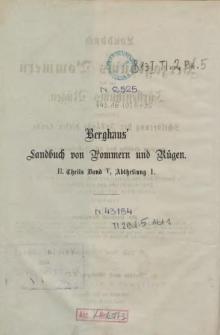 Landbuch des Herzogthums Pommern und des Fürstenthums Rügen : Enthaltend Schilderung der Zustände dieser Lande in der 2. Hälfte des 19. Jahrhunderts. Th. 2, Bd. 5, Abth. 1