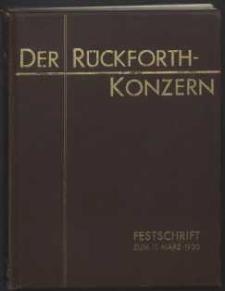 Der Rückforth-Konzern : Festschrift zur Feier des 50jährigen Geburtstages seines Gründers, des Herrn Geheimen Kommerzienrats, Konsul Rüdolf Müller am 11. März 1930.