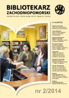Bibliotekarz Zachodnio-Pomorski : biuletyn poświęcony sprawom bibliotek i czytelnictwa Pomorza Zachodniego. R.55, 2014 nr 2 (146)