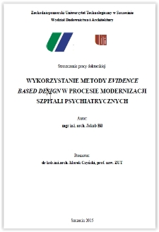 Wykorzystanie metody Evidence based design w procesie modernizacji szpitali psychiatrycznych streszczenie pracy doktorskiej
