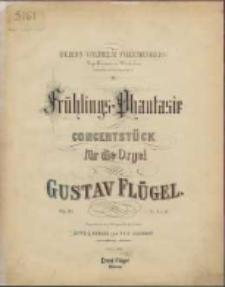 Frühlings-Phantasie : Concertstück : für die Orgel : Op. 85