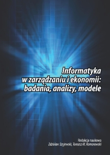 Informatyka w zarządzaniu i ekonomii: badania, analizy, modele