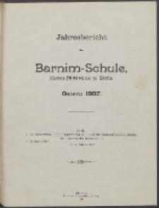 Jahresbericht der Barnim-Schule Knaben-Mittelschule zu Stettin. Ostern 1907